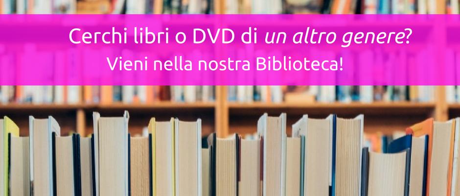 Libri e DVD in prestito. Vieni a scoprirli!