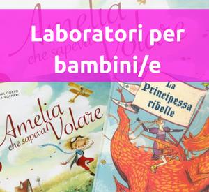 Laboratori per bambine e per bambini