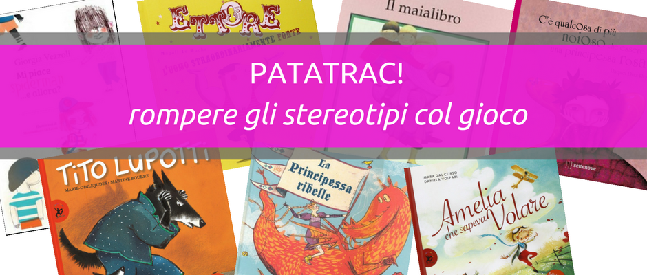 patatrac! laboratori per bambine e bambini. Rompere gli stereotipi col gioco.